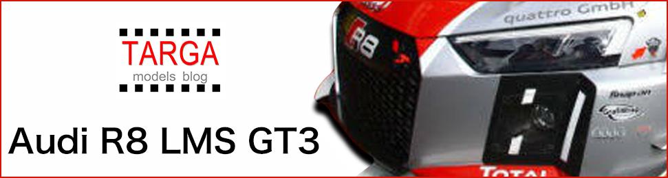 TARGA models blog Audi R8 LMS GT3 BLOG