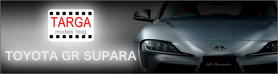 TARGA models TOYOTA GR SUPRA BLOG